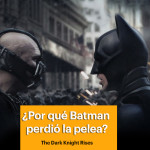 ¿Por qué Bane le ganó a Batman en The Dark Knight Rises?