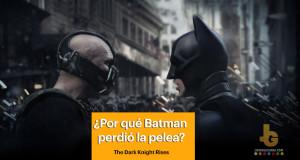 ¿Por qué Bane le ganó a Batman en The Dark Knight Rises?